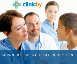Burns Ortho Medical Supplies