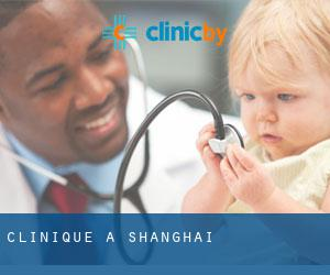 Clinique à Shanghai